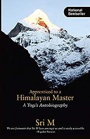 Apprenticed to a Himalayan Master: A Yogi's Autobiogr