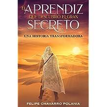 El aprendiz que descubrió el gran secreto: Una historia transformadora (La Gran Cruzada Universal)