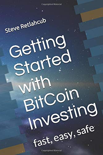 Getting Started with BitCoin Investing: fast, easy, safe