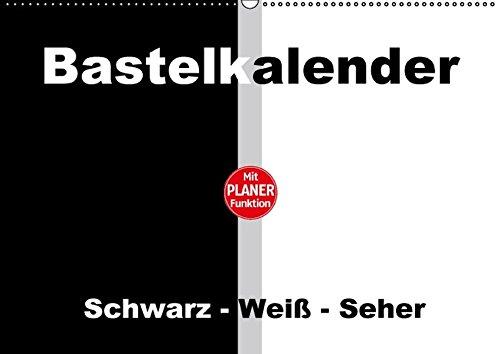 Bastelkalender mit Planerfunktion / Für Schwarz - Weiß - Seher (Wandkalender immerwährend DIN A2 quer): Alles oder Nichts - Schwarz oder Weiß! ... [Kalender] [Nov 19, 2015] Herppich, Susanne