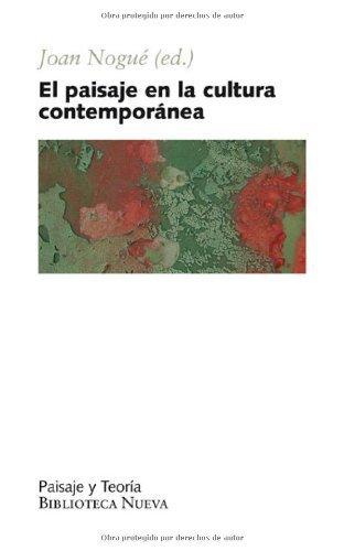 Paisaje en la cultura contemporanea, el (Paisaje y Teoría) por Joan (ed.) Nogue