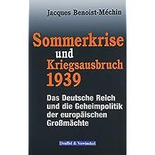 Sommerkrise und Kriegsausbruch 1939: Das Deutsche Reich und die Geheimpolitik der europäischen Großmächte