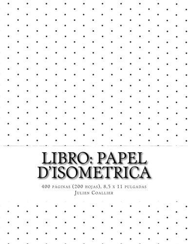Libro: Papel d'Isometrica: 400 paginas (200 hojas), 8,5 x 11 pulgadas