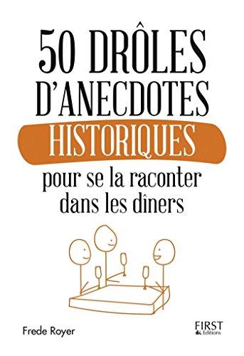 50 drôles danecdotes historiques pour se la raconter dans les dîners