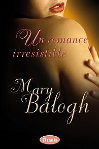 Un romance irresistible: 1 par Mary Balogh