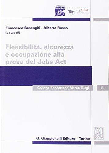 Flessibilit, sicurezza e occupazione alla prova del Jobs Act
