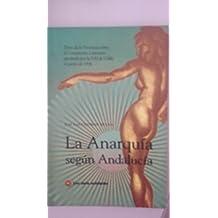LA ANARQUIA SEGUN ANDALUCIA. Texto de la ponencia sobre Comunismo Libertario aprobada por la FAI de Cádiz en junio de 1936