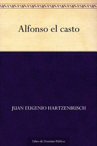 Alfonso el casto por Juan Eugenio Hartzenbusch