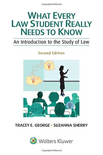 What Every Law Student Really Needs to Know: An Introduction to the Study of Law by Tracey George (2016-05-06)