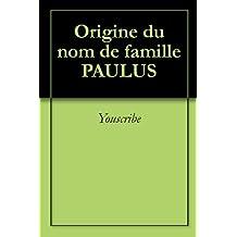 Origine du nom de famille PAULUS (Oeuvres courtes)