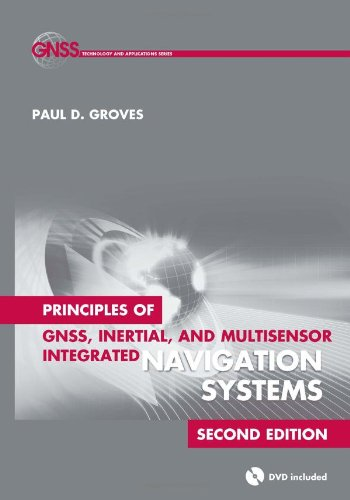Principles of GNSS, Inertial, and Multisensor Integrated Navigation Systems (GNSS Technology and Applications)
