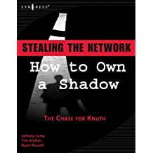 [(Stealing the Network : How to Own a Shadow)] [By (author) Johnny Long ] published on (March, 2007)