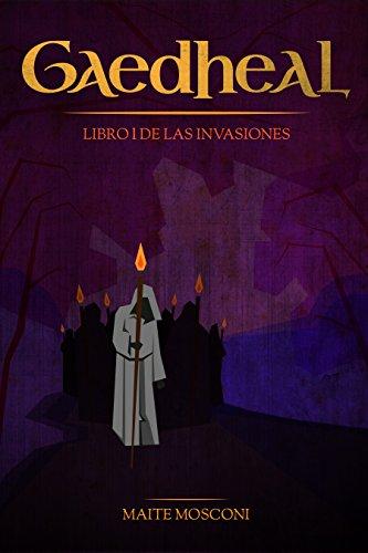 Gaedheal: Libro I de las Invasiones por Maite Mosconi