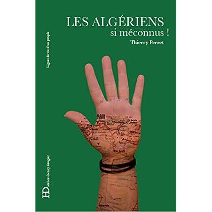 Les Algériens, si méconnus ! (LIGNES DE VIE)