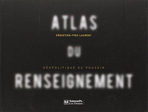 Atlas du renseignement : Géopolitique du pouvoir