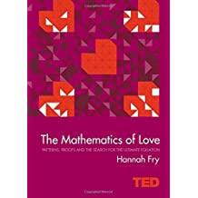 The Mathematics of Love (Ted) by Hannah Fry (12-Feb-2015) Hardcover