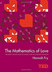 The Mathematics of Love (Ted) by Hannah Fry (February 12, 2015) Hardcover