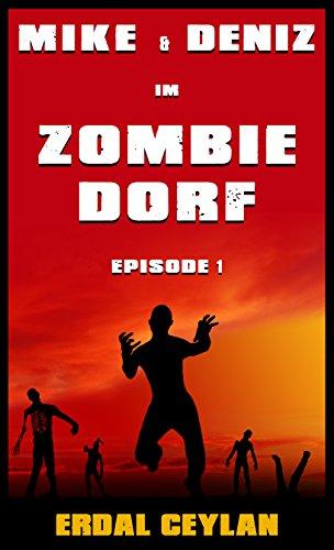 Buchseite und Rezensionen zu 'Mike und Deniz im Zombiedorf: Episode 1 (Endzeit-Horror-Komödie)' von Erdal Ceylan