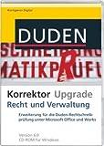 Duden Korrektor Upgrade Recht und Verwaltung 6.0: Die Erweiterung der Duden-Rechtschreibprüfung um juristische Fachbegriffe