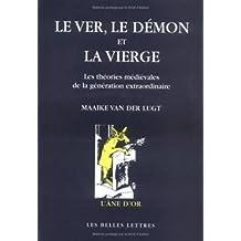 ea0812f653a840 Le Ver, le démon et la vierge  Les théories médiévales de la génération  extraordinaire