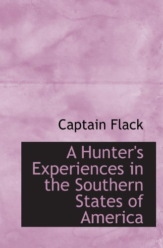 A Hunter's Experiences in the Southern States of America