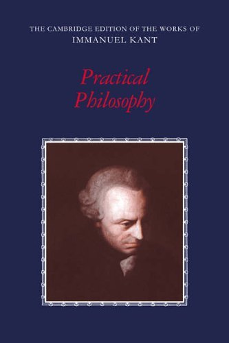 Practical Philosophy (The Cambridge Edition of the Works of Immanuel Kant) (1997-01-23)