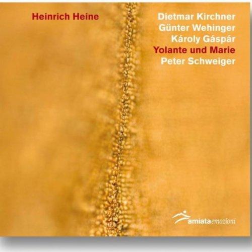 Heinrich Heine: ''Yolante Und Marie''