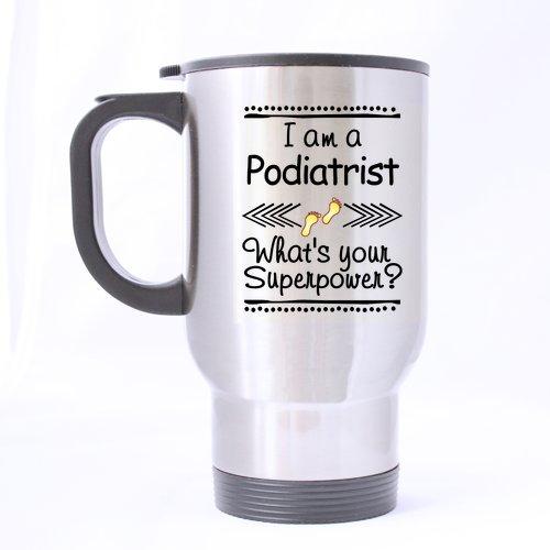 Best Best Podiatrist Mug Design I am a Podiatrist What's Superpower votre thé de voyage en acier inoxydable Mug/tasse à thé - 14 Cl