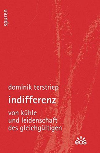 Buch: Indifferenz - Von Kühle und Leidenschaft des Gleichgültigen von Dominik Terstriep