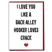 AK Giftshop I Love You Like A Back Alley Hooker Loves Crack - Funny/Rude Card