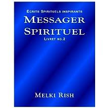 Messager Spirituel  - Écrits Spirituels Inspirants Vol 2.