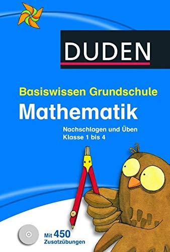 Basiswissen Grundschule - Mathematik: Nachschlagen und Üben 1. bis 4. Klasse (Duden - Basiswissen Grundschule)