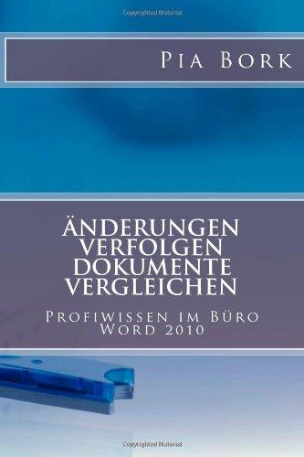 Microsoft Word 2010 - Änderungen verfolgen, Dokumente vergleichen: Deutsche Word-Version (Profiwissen im Büro)