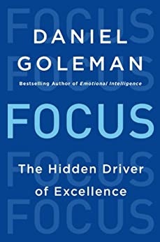 Focus: The Hidden Driver of Excellence von [Goleman, Daniel]
