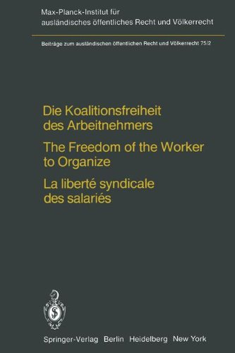 die-koalitionsfreiheit-des-arbeitnehmers-the-freedom-of-the-worker-to-organize-la-libert-syndicale-d
