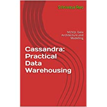 Cassandra with Practical Data Warehousing: (NoSQL Data Architecture and Modelling) (English Edition)