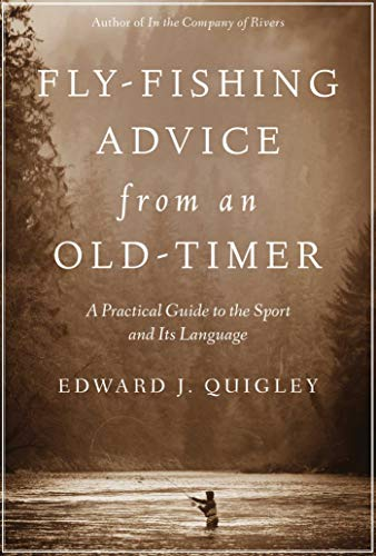 Fly-Fishing Advice from an Old-Timer: A Practical Guide to the Sport and Its Language (English Edition)