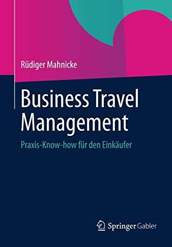 Business Travel Management: Praxis-Know-how für den Einkäufer