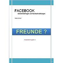 Sicherheitsfragen zu Facebook: Facebook und Ihre Sicherheit, Freunde vorsichtig auswählen