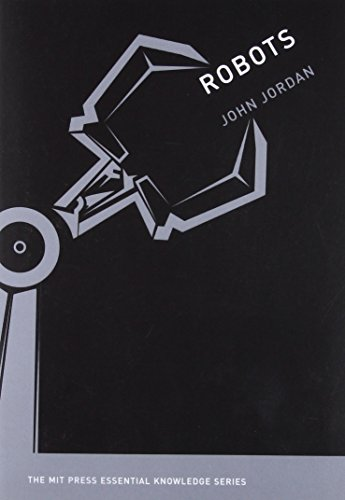 Robots (The MIT Press Essential Knowledge Series)