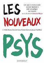 Les nouveaux psys - Ce que l'on sait aujourd'hui de l'esprit humain de Cédric Routier