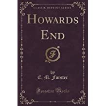 Howards End (Classic Reprint) by E. M. Forster (2015-09-27)