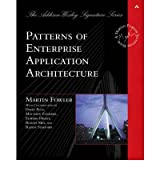 Patterns of Enterprise Application Architecture [ PATTERNS OF ENTERPRISE APPLICATION ARCHITECTURE BY Fowler, Martin ( Author ) Nov-15-2002[ PATTERNS OF ENTERPRISE APPLICATION ARCHITECTURE [ PATTERNS OF ENTERPRISE APPLICATION ARCHITECTURE BY FOWLER, MARTIN ( AUTHOR ) NOV-15-2002 ] By Fowler, Martin ( Author )Nov-15-2002 Paperback