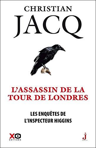 Les enquêtes de l'inspecteur Higgins - tome 2 L'assassin de la tour de Londres (02) par Christian Jacq