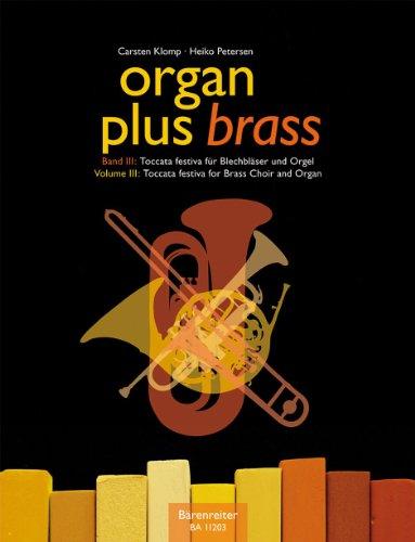 Organ plus brass, Band III: Toccata festiva für Blechbläser und Orgel: Originalwerke und Bearbeitungen für Gottesdienst und Konzert. Partitur mit Bläserpartitur in C