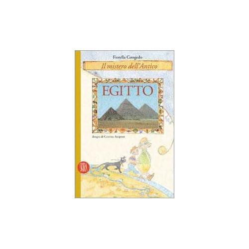 Il Mistero Dell'antico Egitto. Ediz. Illustrata
