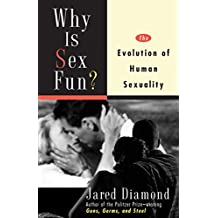 Why Is Sex Fun?: The Evolution of Human Sexuality (English Edition)