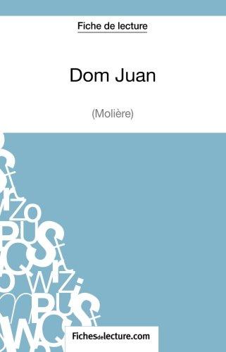 Dom Juan de Molire (Fiche de lecture): Analyse Complte De L'oeuvre