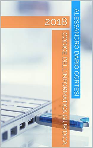 Codice dellInformatica Giuridica: 2018 (Italian Edition) eBook ...