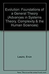 Evolution: The General Theory (Advances in Systems Theory, Complexity & the Human Sciences) by Ervin Laszlo (1996-11-02)